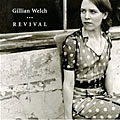 Gillian Welch - Revival