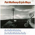 Metheny - Mays - As Falls Wichita, So Falls Wichita Falls