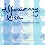 MARY HALVORSON ILLUSIONARY SEA